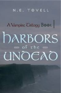 Cover image of N.E. Tovell's book A Vampire Trilogy: Harbors of the Undead: Book 1
